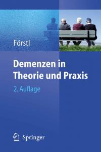 Demenzen in Theorie und Praxis (Hans Förstl). 2009.