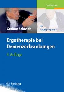 Ergotherapie bei Demenzerkrankungen (Gudrun Schaade). 2008.