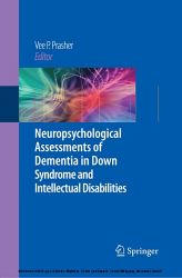 Neuropsychological Assessments of Dementia in Down Syndrome and Intellectual Disabilities (Vee P. Prasher). 2009.