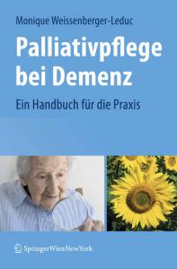 Palliativpflege bei Demenz (Monique Weissenberger-Leduc). 2009.