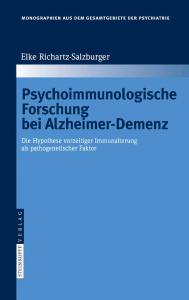 Psychoimmunologische Forschung bei Alzheimer-Demenz (Elke Richartz-Salzburger). 2008. (Bd. 114)